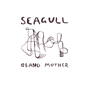 Seagull - Grand Mother single cover